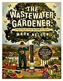 The Wastewater Gardener, Mark Nelson, 0907791522