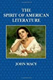 The Spirit of American Literature, John Macy, 1495996646
