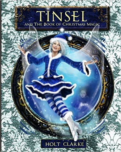 Book Tinsel and the Book of Christmas Magic: Volume 1 (Tinsel's Christmas Adventures)