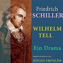 Wilhelm Tell: Ein Drama Hörbuch von Friedrich Schiller Gesprochen von: Jürgen Fritsche
