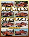 Fire Trucks of the 1950s (A Photo Gallery)