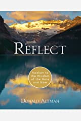 Reflect: Awaken to the Wisdom of the Here and Now Paperback