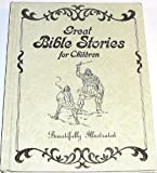 Great Bible Stories for Children, Lane Easterly, 0840753519