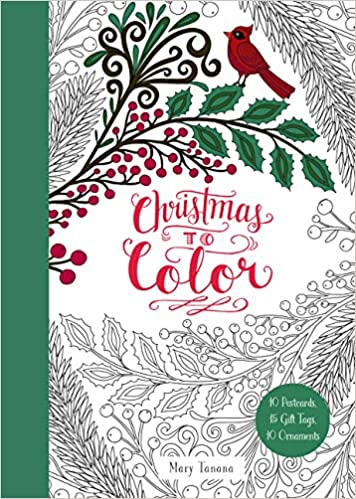 christmas to color 10 postcards 15 gift tags 10 ornaments mary tanana 9780062567277 amazoncom books
