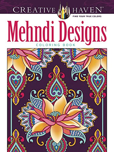 Creative Haven Mehndi Designs Collection Coloring Book (Creative Haven Coloring Books)