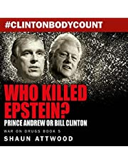 Who Killed Epstein?: Prince Andrew or Bill Clinton (War on Drugs, Book 5)