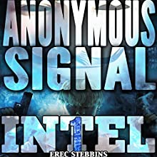 The Anonymous Signal: Intel 1, Book 3 Audiobook by Erec Stebbins Narrated by Maria Marquis