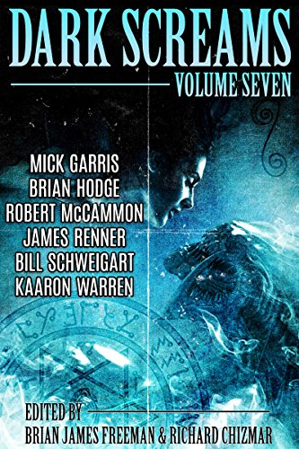 Dark Screams: Volume Seven by [Hodge, Brian, McCammon, Robert, Schweigart, Bill]