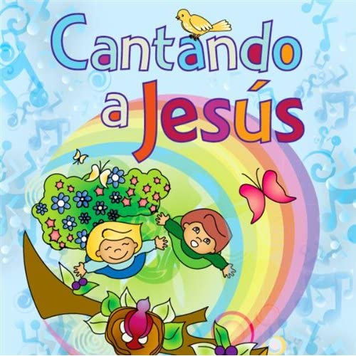 Cantando a Jesús, canciones cristianas para niños