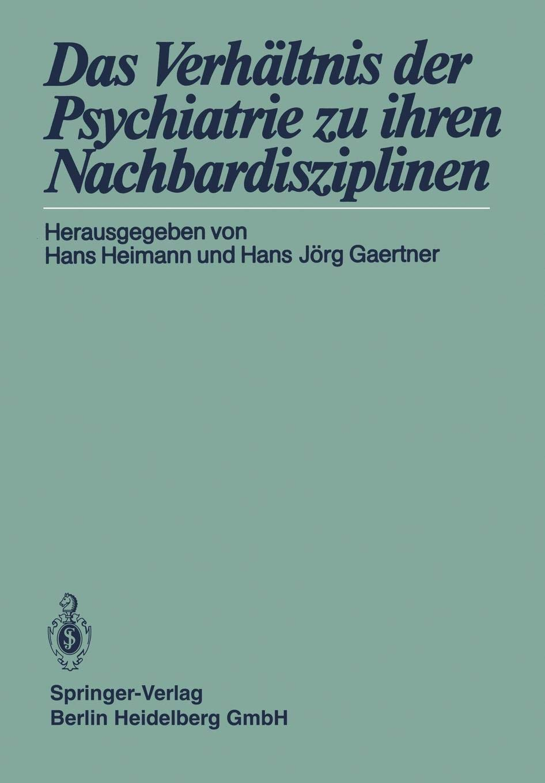 Das Verhältnis der Psychiatrie zu ihren Nachbardisziplinen (German Edition)
