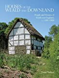 Houses of the Weald and Downland, Danae Tankard, 1859362001