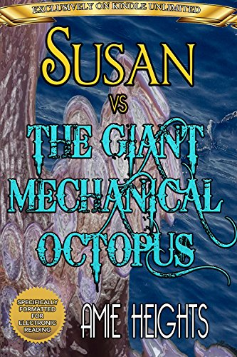 Susan vs The Giant Mechanical Octopus