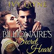 The Billionaire's Secret Heart | Ivy Layne