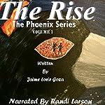 The Rise: The Phoenix Series, Volume 1 | Jaime Lorie Goza
