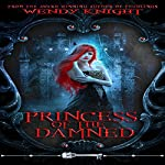 Princess of the Damned | Wendy Knight