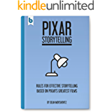 Pixar Storytelling: Rules for Effective Storytelling Based on Pixar's Greatest Films (English Edition)
