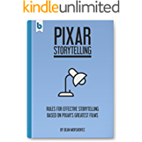 Pixar Storytelling: Rules for Effective Storytelling Based on