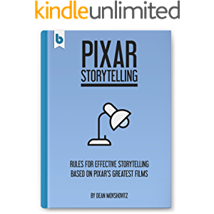 Pixar Storytelling: Rules for Effective Storytelling Based on Pixar's Greatest Films