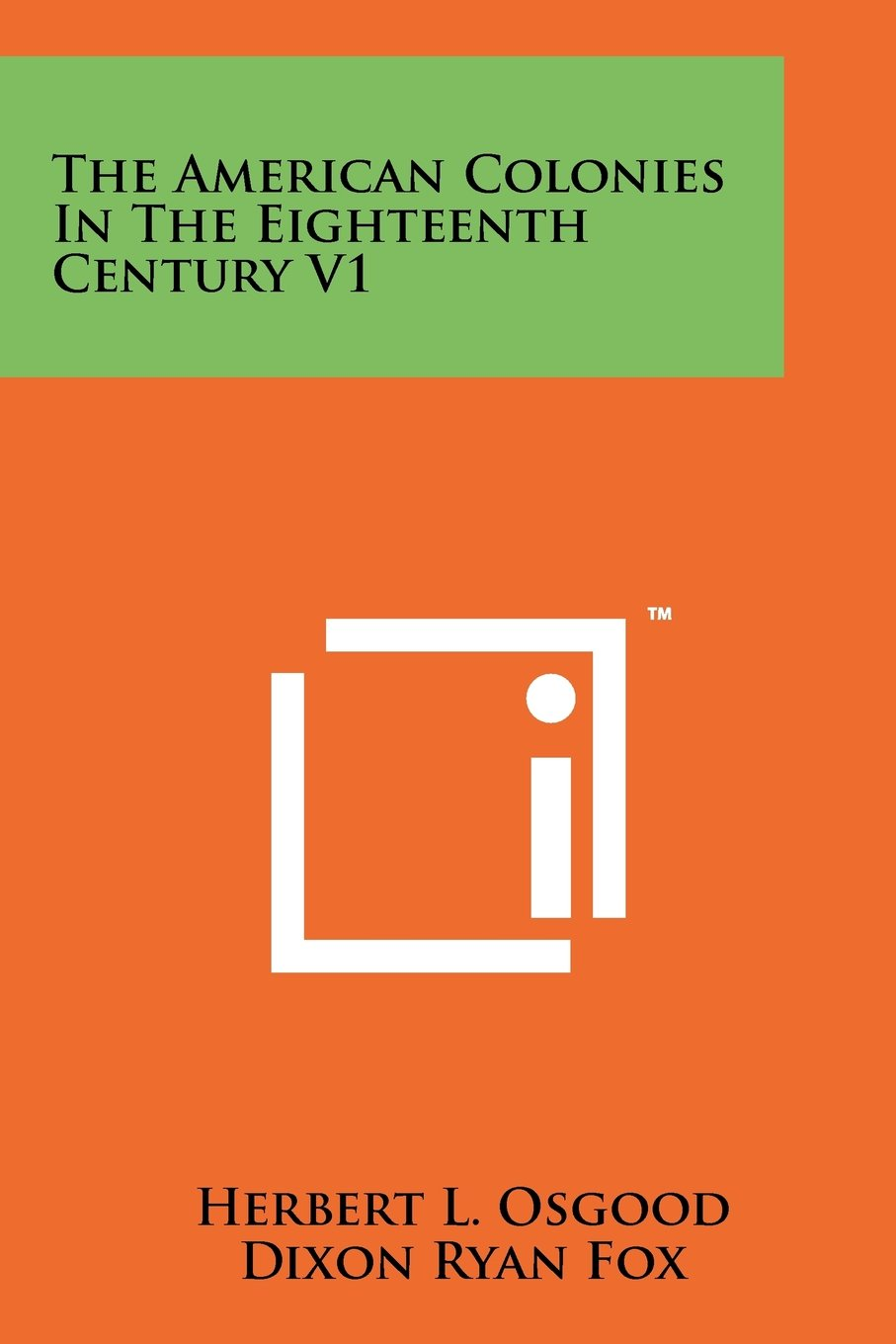 The American Colonies In The Eighteenth Century V1 pdf