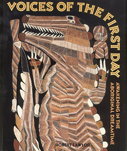Voices of the First Day: Awakening in the Aboriginal Dreamtime Aboriginal Dreamtime Paintings