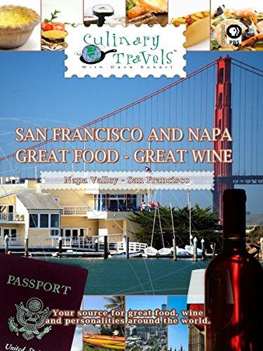 Culinary Travels - San Francisco and Napa - Great Food-Great Wine