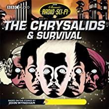 The Chrysalids & Survival: Classic Radio Sci-Fi (Dramatised) Radio/TV Program by BBC Audiobooks Narrated by  uncredited