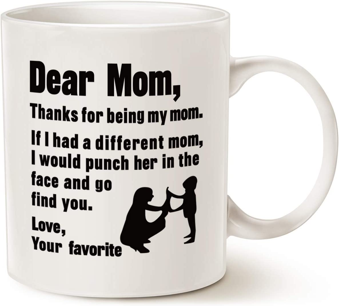 MAUAG Funny Mothers Day for Mom Coffee Mug, Dear Mom, Thanks for Being My Mom. If I Had. Love, Your Favorite Best Gag Gifts for Mom Mother Cup, White 11 Oz