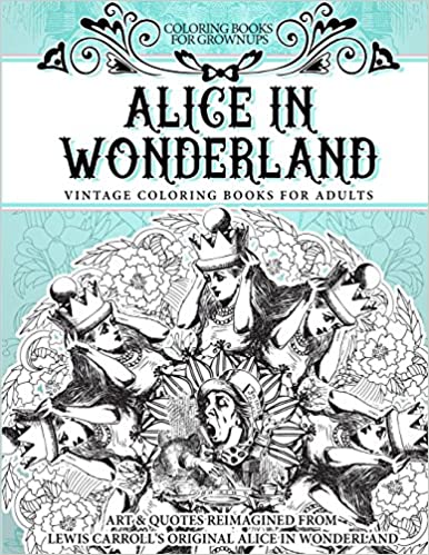 Amazon.com: Coloring Books for Grownups Alice In Wonderland: Vintage ...