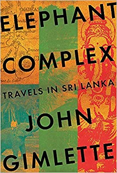 Book Elephant Complex: Travels in Sri Lanka