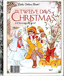 Twelve Days Of Christmas Book.The Twelve Days Of Christmas Little Golden Readers Mike