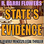 State's Evidence: A Beverly Mendoza Legal Thriller | R. Barri Flowers