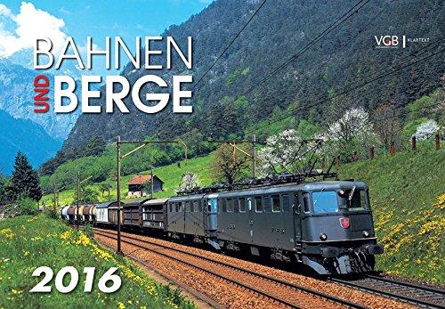 Bahnen und Berge 2016: Kalender 2016
