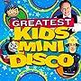 Greatest Kids Mini Disco