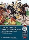 The Battle of Montgomery, 1644: The English Civil War in the Welsh Borderlands (Century of the Soldier)