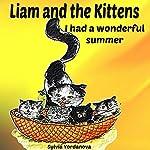 Liam and the Kittens: I Had a Wonderful Summer | Sylvia Yordanova