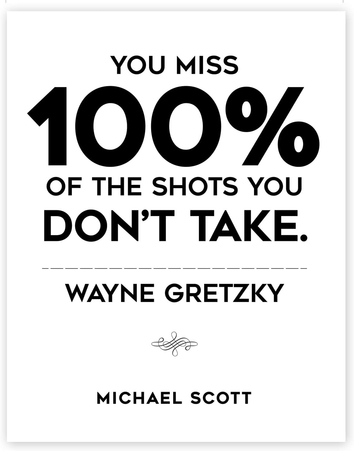 You Miss 100% of The Shots You Don't Take Michael Scott Motivational Quotes Ready to be Framed Home Décor 11