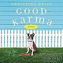 Good Karma: A Novel Audiobook by Christina Kelly Narrated by Teri Schnaubelt