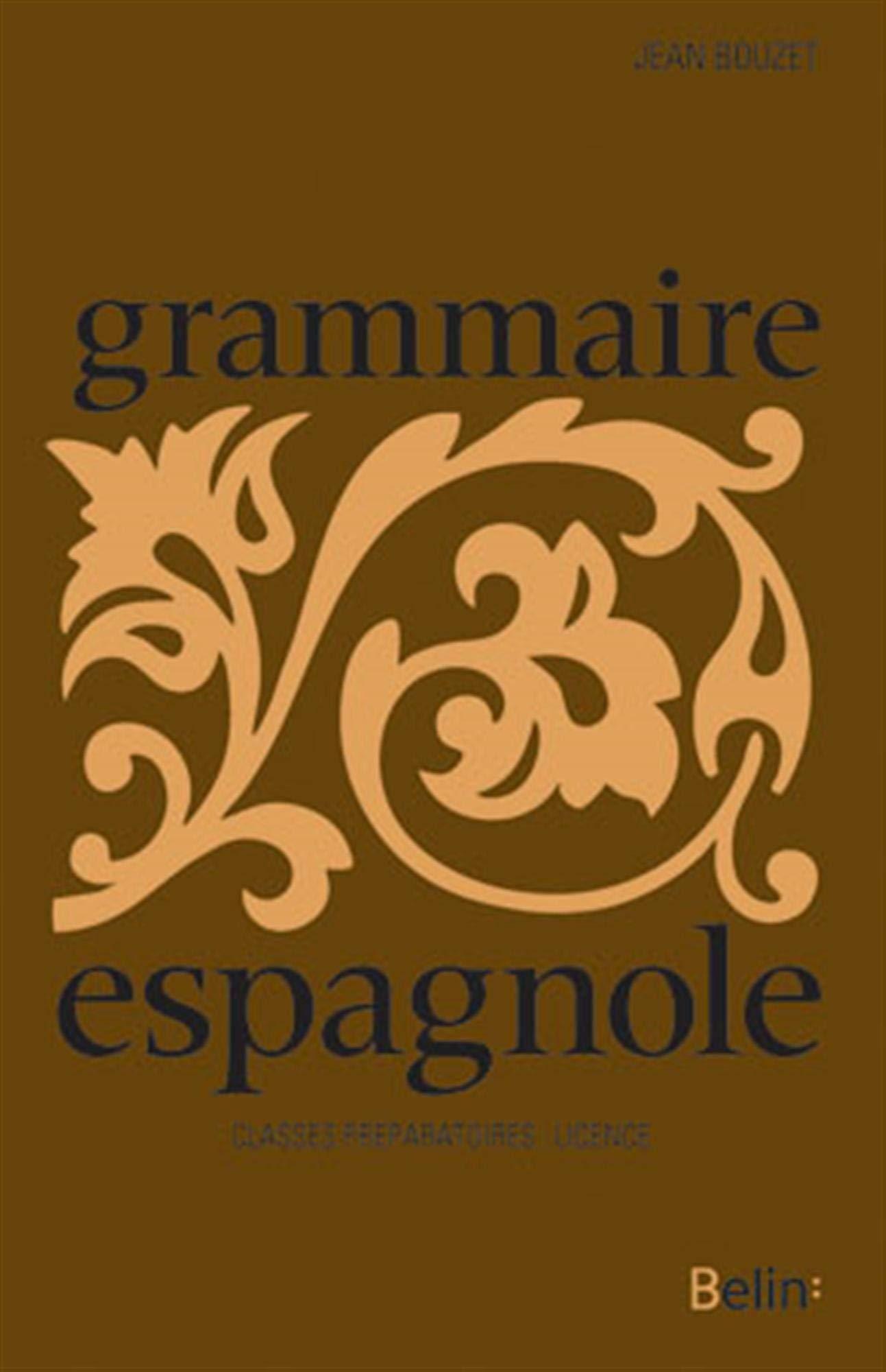 Amazon Fr Grammaire Espagnole Preparation A La Licence Bouzet Jean Livres