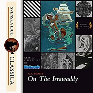 On the Irrawaddy, A Story of the First Burmese War Audiobook