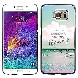 Dragon Case - FOR Samsung Galaxy S6 - follow your dreams - Caja protectora de pl??stico duro de la cubierta Dise?¡Ào Slim Fit