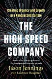 img - for The High-Speed Company: Creating Urgency and Growth in a Nanosecond Culture book / textbook / text book