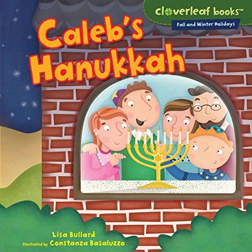 Caleb's Hanukkah (Cloverleaf Books ™ — Fall and Winter Holidays)