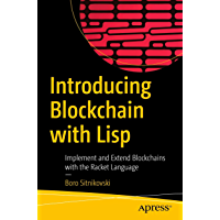 Introducing Blockchain with Lisp: Implement and Extend Blockchains with the Racket Language