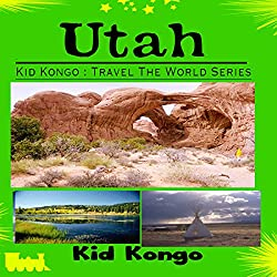 Utah: Kid Kongo Travel The World Series, Volume 5