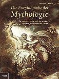 Die Enzyklopädie der Mythologie: Die geheimnisvolle Welt der antiken Griechen, Germanen und Kelten