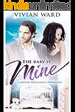 The Baby is Mine (A Pregnancy Romance Novel)