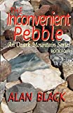 The Inconvenient Pebble (An Ozark Mountain Series Book 4)