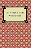 The Woman in White [with Biographical Introduction]