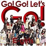 Go! Go! Let`s Go!(DVD付)