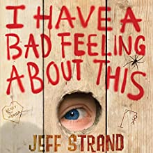 I Have a Bad Feeling about This Audiobook by Jeff Strand Narrated by Aaron Landon